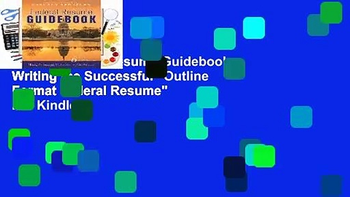 "[Read] Federal Resume Guidebook: Writing the Successful ""Outline Format Federal Resume""  For Kindle"