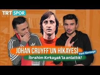 İbrahim Kırkayak ile Johan Cruyff'u anlattık... #Efsane14