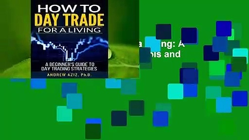 Online How to Day Trade for a Living: A Beginner's Guide to Trading Tools and Tactics, Money