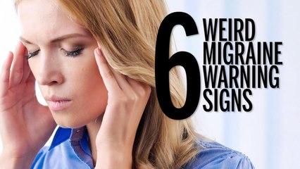 6 Weird Migraine Warning Signs