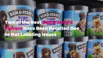 Two of the Best Ben & Jerry's Flavors Have Been Recalled Due to Nut Labeling Issues