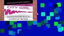 Full E-book  Misadventures of a City Girl (Misadventures Book 1) Complete