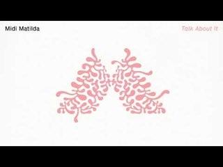 Midi Matilda  - Talk About It