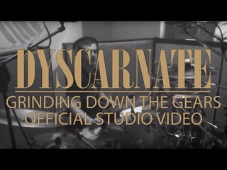 DYSCARNATE - Grinding Down The Gears (Official Studio Video)