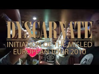 DYSCARNATE - Initiation Of The Misled (European Tour 2010)