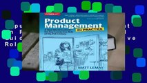 Popular Product Management in Practice: A Real-World Guide to the Key Connective Role of the 21st