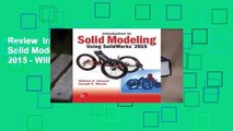 Review  Introduction to Solid Modeling Using Solidworks 2015 - William E. Howard