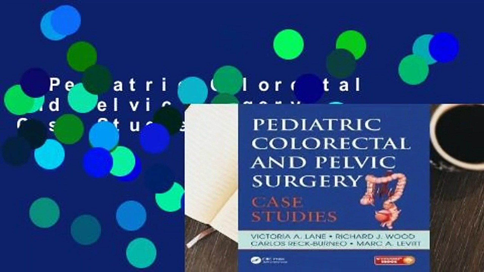 Pediatric Colorectal and Pelvic Surgery: Case Studies For Kindle
