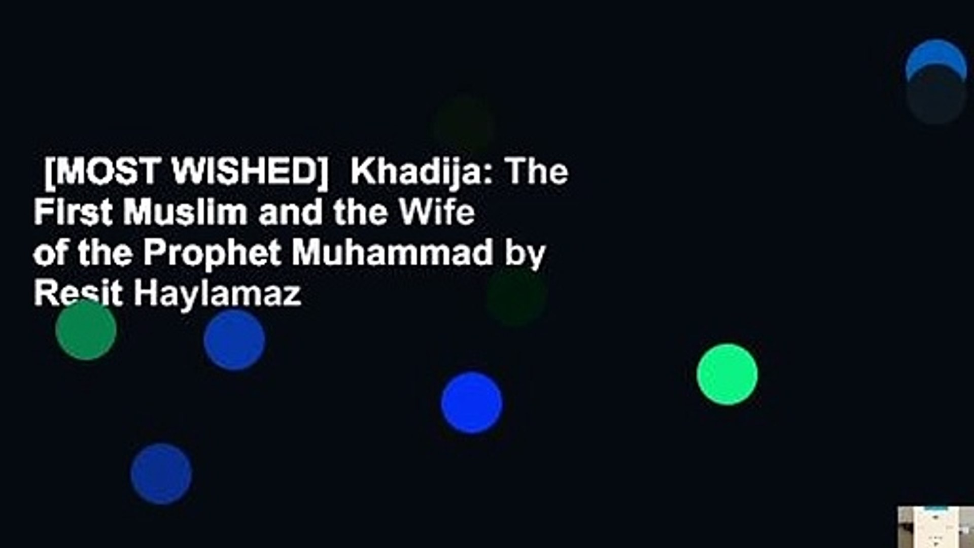 [MOST WISHED] Khadija: The First Muslim and the Wife of the Prophet  Muhammad by Resit Haylamaz