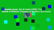 Complete acces  Ibn Al Arabi (CWS): The Bezels of Wisdom (Classics of Western Spirituality