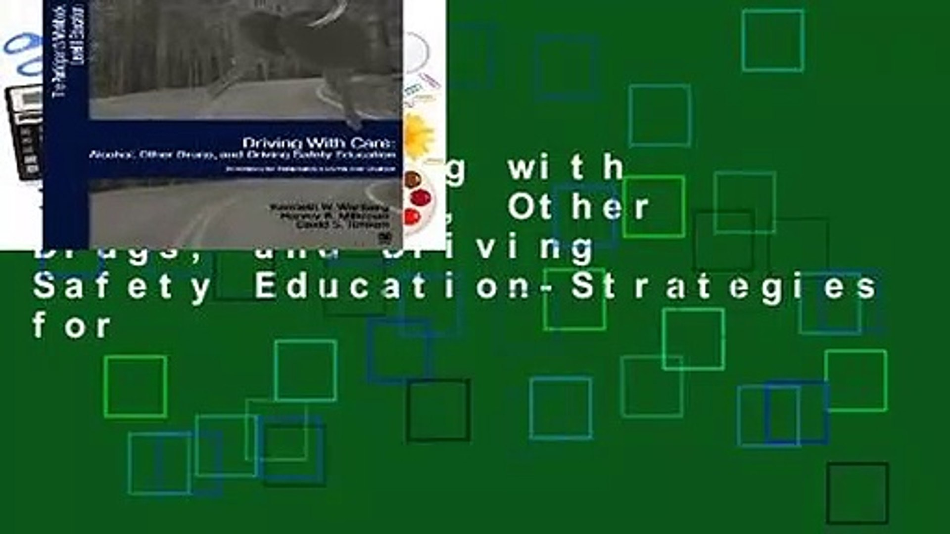 Online Driving with Care: Alcohol, Other Drugs, and Driving Safety Education-Strategies for