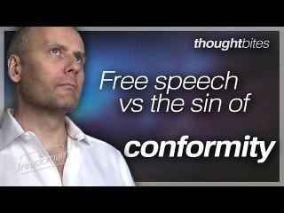 Free Speech vs the Sin of Conformity