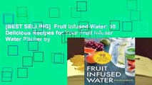 [BEST SELLING]  Fruit Infused Water: 98 Delicious Recipes for Your Fruit Infuser Water Pitcher by