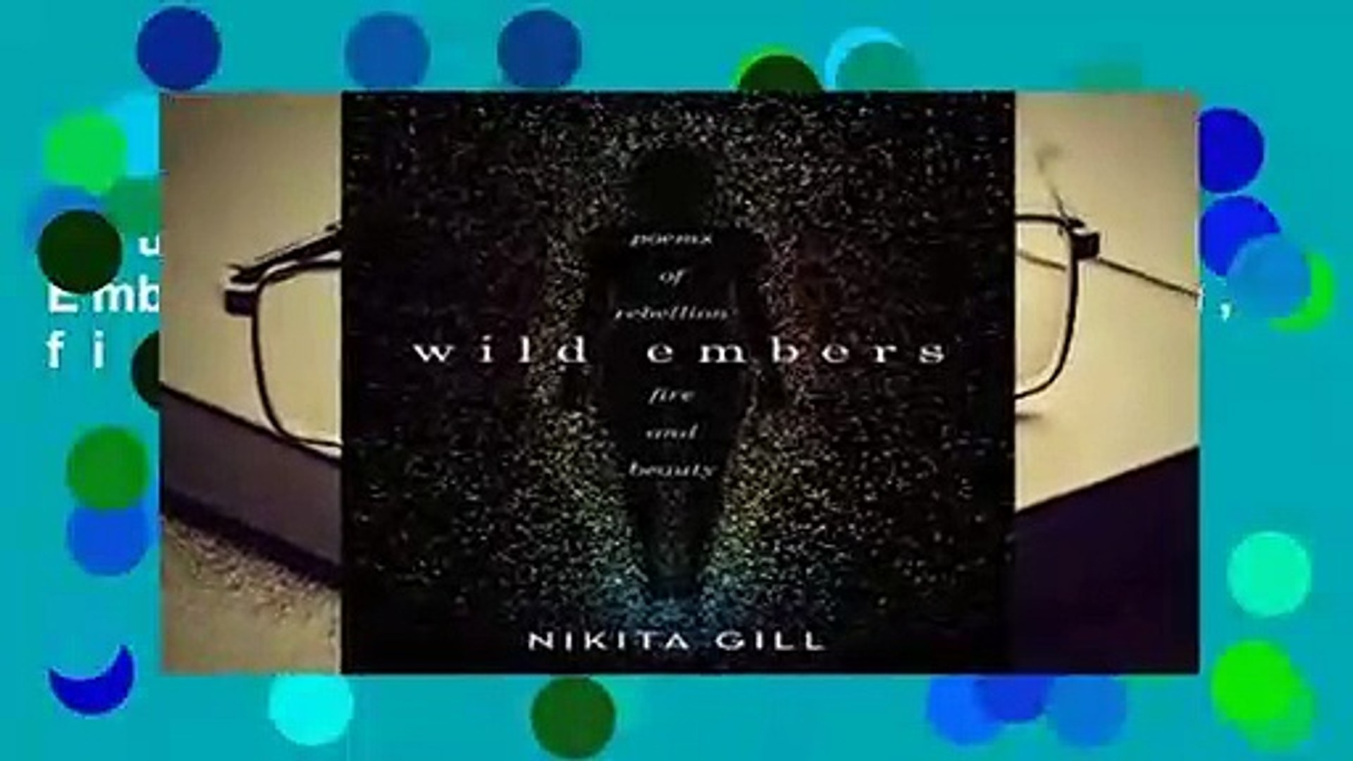 Full E-book  Wild Embers: Poems of rebellion, fire and beauty Complete
