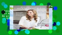 About For Books  Danielle Walker s Against All Grain: Meals Made Simple : Gluten-Free, Dairy-Free,