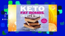 Trial New Releases  Keto Fat Bombs, Sweets  Treats: Over 100 Recipes and Ideas for Low-Carb