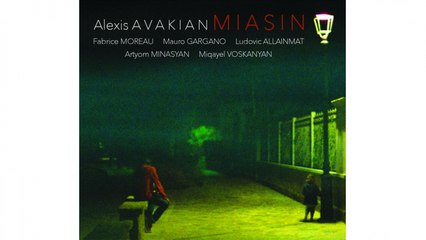 Alexis Avakian - Yerevanadzor - Live @ Studio de l'Ermitage, Paris
