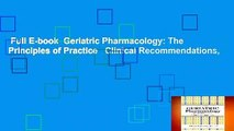 Full E-book  Geriatric Pharmacology: The Principles of Practice   Clinical Recommendations,