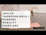 7 Mobility Exercises For Runners From Nike Master Trainer Joslyn Thompson Rule