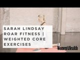 6 Weighted Core Exercises From Sarah Lindsay Of Roar Fitness