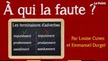 À qui la faute #9 : les terminaisons d'adverbes