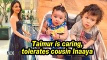 Taimur is caring, tolerates cousin Inaaya: Soha Ali Khan