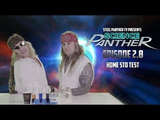 """Steel Panther TV presents: """"Science Panther"""" Episode 2.8"""
