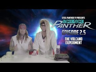 """Steel Panther TV presents: """"Science Panther"""" Episode 2.5"""