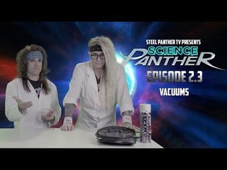"""Steel Panther TV presents: """"Science Panther"""" Episode 2.3"""
