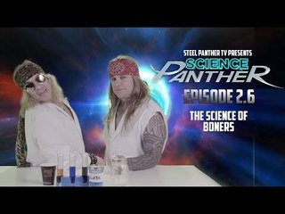"""Steel Panther TV presents: """"Science Panther"""" Episode 2.6"""