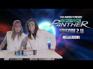 """Steel Panther TV presents: """"Science Panther"""" Episode 2.11"""