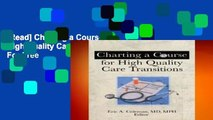 [Read] Charting a Course for High Quality Care Transitions  For Free