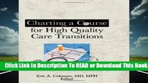 Online Charting a Course for High Quality Care Transitions  For Trial