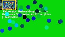 Full version  National Geographic Kids Beginner s World Atlas, 3rd Edition (Atlas )  Best Sellers