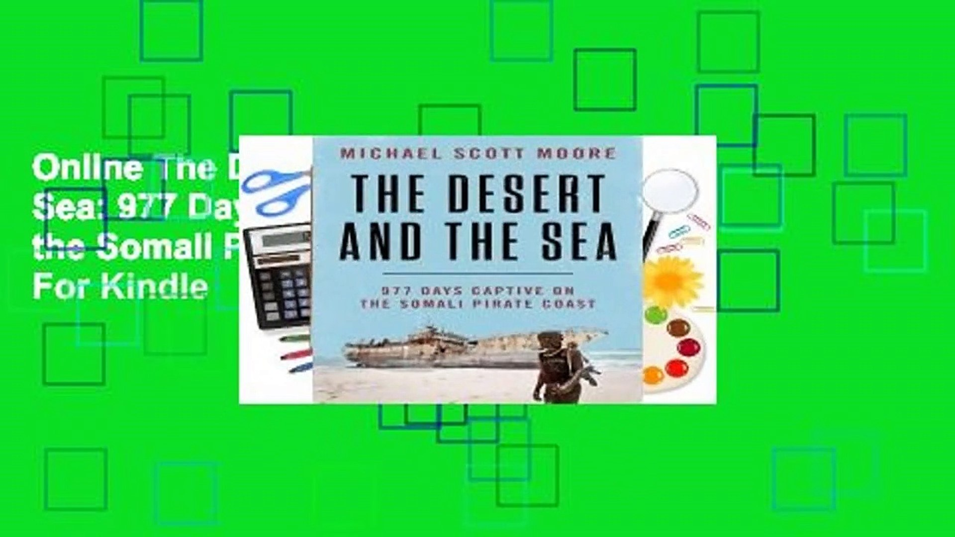 Online The Desert and the Sea: 977 Days Captive on the Somali Pirate Coast  For Kindle