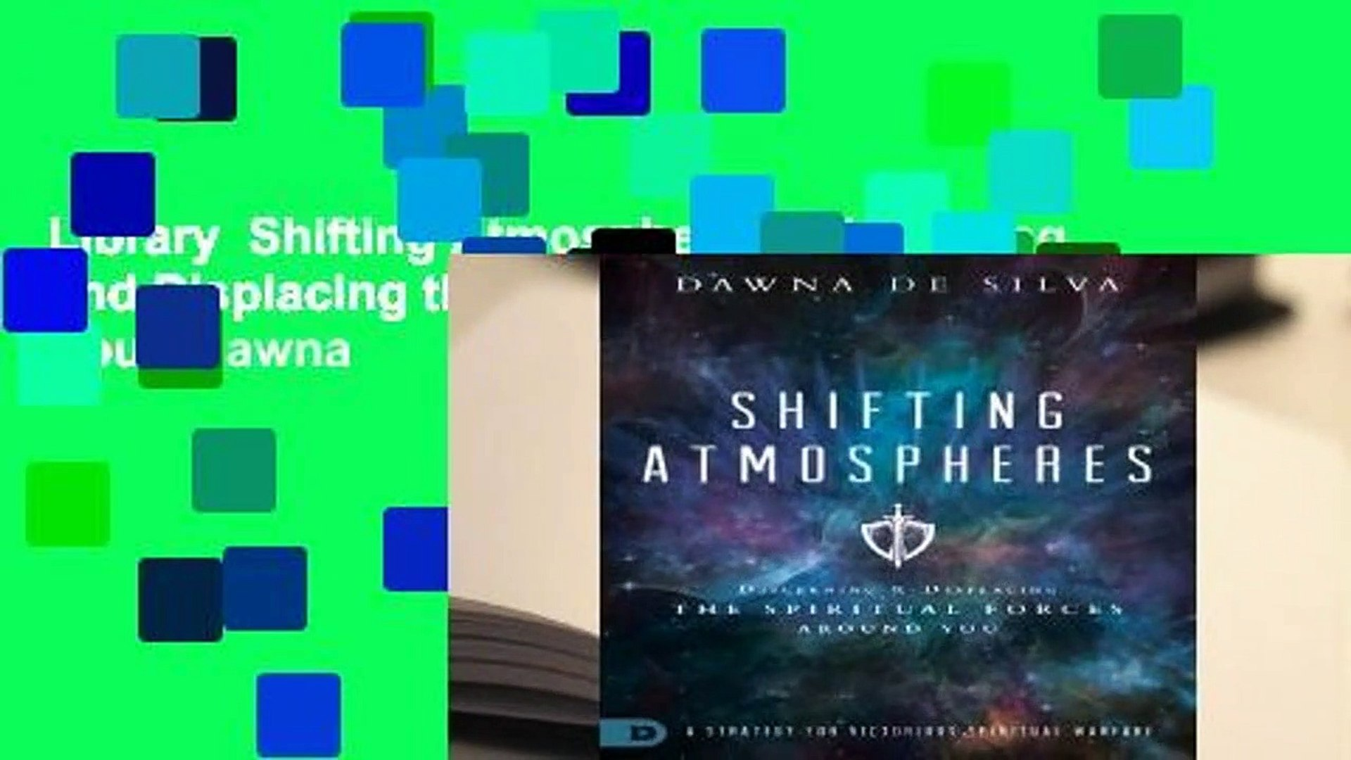 Library  Shifting Atmospheres: Discerning and Displacing the Spiritual Forces Around You - Dawna