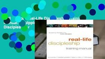 Full E-book Real-Life Discipleship Training Manual: Equipping Disciples Who Make Disciples  For