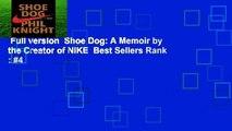 Full version  Shoe Dog: A Memoir by the Creator of NIKE  Best Sellers Rank : #4