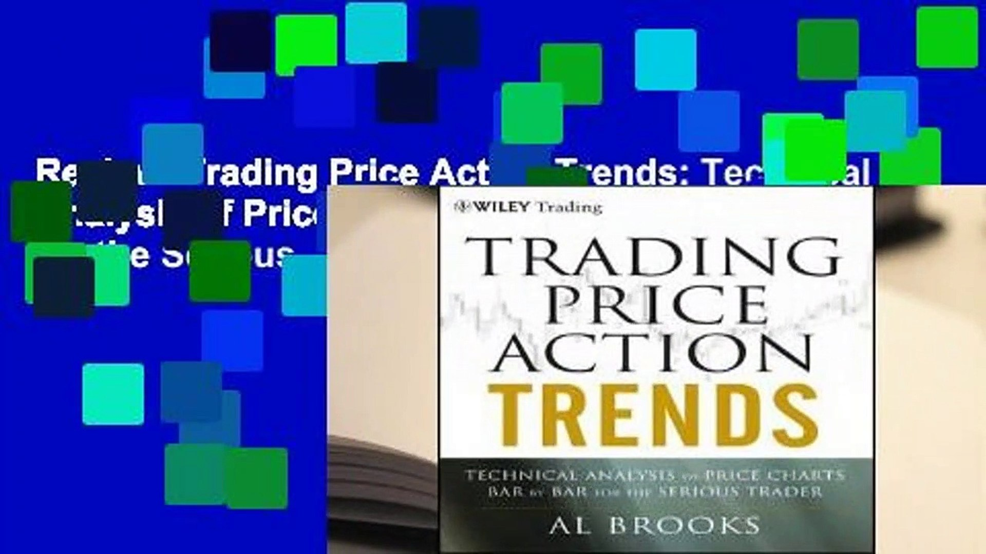 Review  Trading Price Action Trends: Technical Analysis of Price Charts Bar by Bar for the Serious
