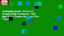 """Complete acces  Fix-It and Forget-It Big Cookbook: 1400 Best Slow Cooker Recipes! Plus """"Special"""