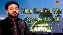 Manzar Fiza E Dahar Main  Naat By Osama Atif Ashrafi