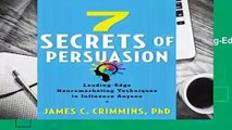 About For Books 7 Secrets of Persuasion: Leading-Edge Neuromarketing Techniques to Influence