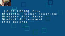 [GIFT IDEAS] Poor Students, Richer Teaching: Mindsets That Raise Student Achievement (the Science