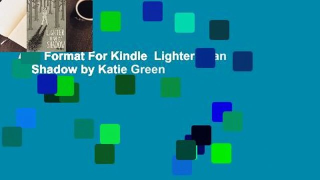 Any Format For Kindle  Lighter Than My Shadow by Katie Green