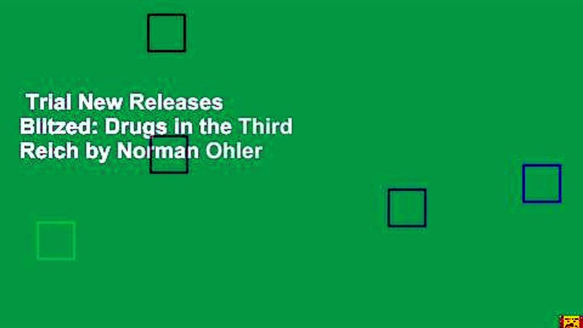 Trial New Releases Blitzed: Drugs in the Third Reich by Norman Ohler