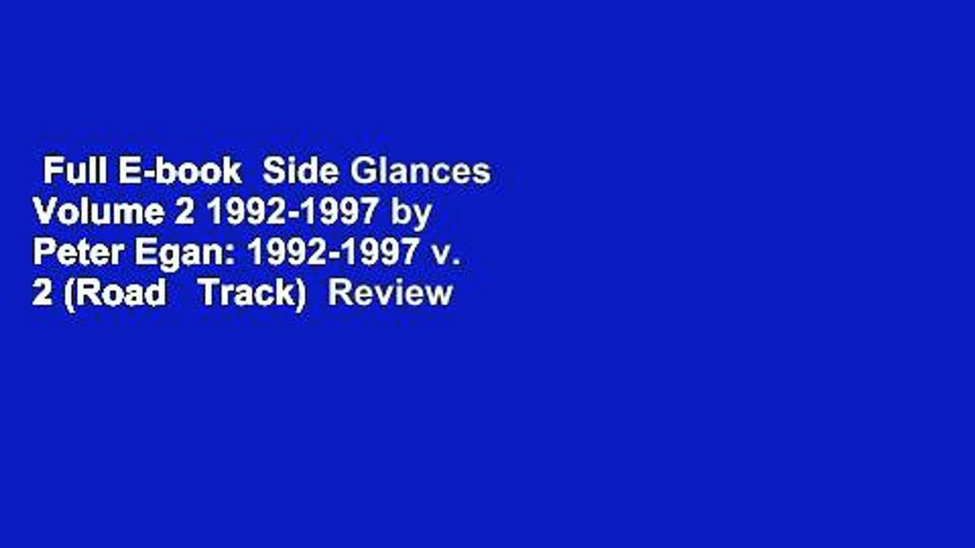 Full E-book  Side Glances Volume 2 1992-1997 by Peter Egan: 1992-1997 v. 2 (Road   Track)  Review