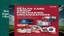 Directory of Healthcare Group Purchasing Organizations, 17/18: Print Purchase Includes 3 Months