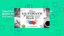 About For Books  The Ultimate Puzzle Book: Mazes, Brain Teasers, Logic Puzzles, Math Problems,