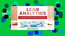 Lean Analytics: A Guide to Build a Better and Faster Startup Business Using Data Tracking (Lean