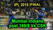 IPL 2019 | Final | Mumbai Indians post 149/8 Vs CSK